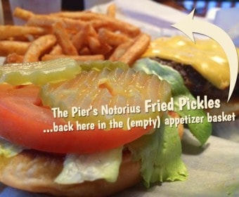 Fried Pickles, Burgers, Fries, American food at The Pier (Prizer Point)